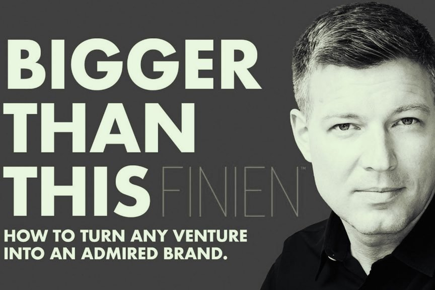How to turn any venture into an admired brand.